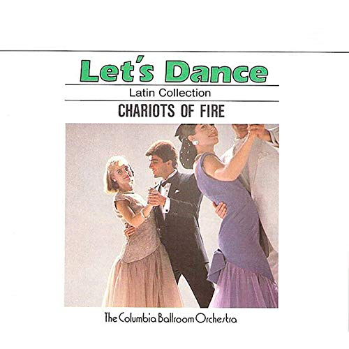 Let's Dance, Vol. 4: Latin Collection - Chariots Of Fire (4 Lets Dance)
