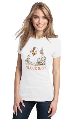 CLUCK OFF! Ladies' T-shirt / Funny Farmer 4H Farm Chicken Humor Tee