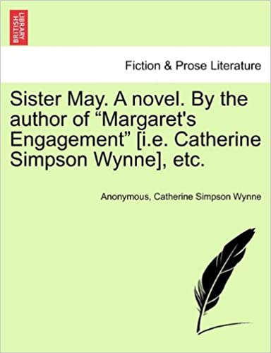 Sister May. A novel. By the author of 'Margaret's Engagement' [i.e. Catherine Simpson Wynne], etc.