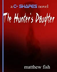The Hunter's Daughter - A C-Shapes Novel