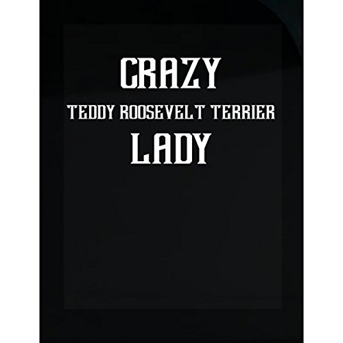 Inked Creatively Crazy Teddy Roosevelt Terrier Lady Gift for Dog Lover - Sticker