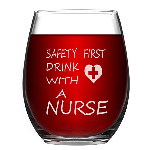 Funny Wine Glass Stemless Wine Glass Safety First Drink With A Nurse Novelty Gifts for Nurse Women Friends who Love Wine 15Oz