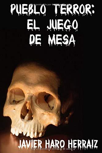 PUEBLO TERROR: EL JUEGO DE MESA: Amazon.es: HARO HERRAIZ, JAVIER: Libros