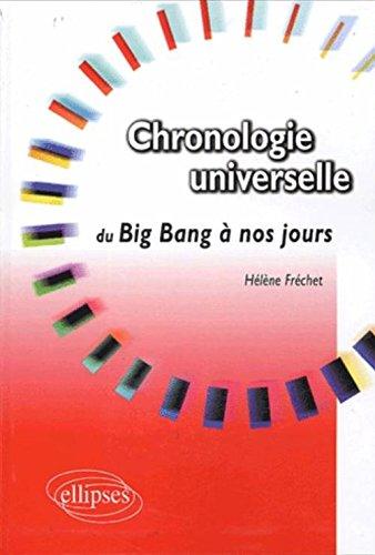 Chronologie universelle du Big Bang à nos jours Broché – 4 mai 2005 Hélène Fréchet Ellipses Marketing 2729817395 Atlas historiques