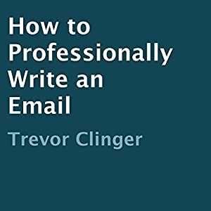 How to Professionally Write an Email Audiobook