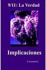 9/11: La Verdad / Implicaciones (Spanish Edition) Paperback