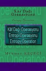 Kaf Dagi Operasyonu: Entropy Operation (Simetri Serisi) (Volume 2) (Turkish Edition)