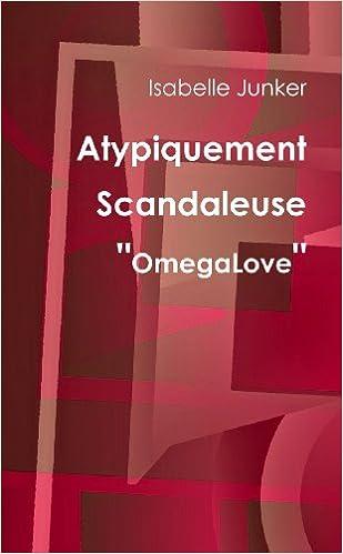 """Livres gratuits en ligne Atypiquement Scandaleuse """"Omegalove"""" epub pdf"""