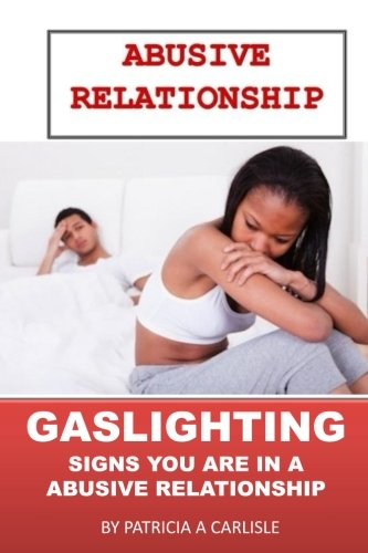 Abusive Relationship: Gaslighting Signs You Are In An Abusiive Relationship (abusive relationship, gaslighter, red flag, warning signs)
