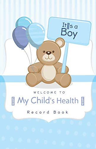 Welcome to | My Child's Health Record Book: Baby Health Log, Medical Journal, immunization record, Vaccine Record Log