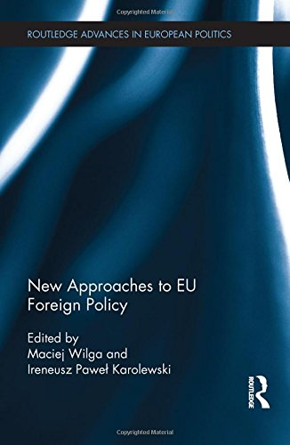 New Approaches to EU Foreign Policy (Routledge Advances in European Politics)