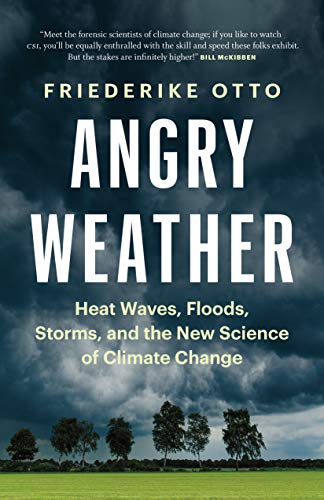 Book Cover: Angry Weather: Heat Waves, Floods, Storms, and the New Science of Climate Change