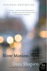 Slow Motion: A Memoir of a Life Rescued by Tragedy Paperback