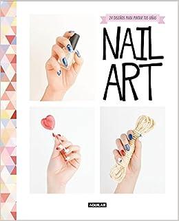 Nail art: 24 diseños para pintar tus uñas Ocio y tiempo libre: Amazon.es: Souchka Souchka: Libros