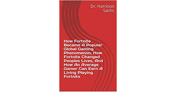 How Fortnite Became A Popular Global Gaming Phenomenon, How ...