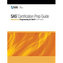 SAS Certification Prep Guide: Advanced Programming for SAS 9, Fourth Edition