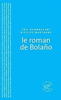 Le roman de Bolano par Eric Bonnargent