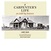 [(A Carpenter's Life as Told by Houses )] [Author: Larry Haun] [Feb-2012]