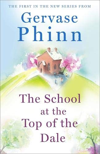 The School at the Top of the Dale: Top of the Dale Book One (Top of the Dale 1)
