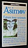 Futurs tous azimuts par Asimov