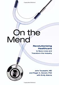 On the Mend: Revolutionizing Healthcare to Save Lives and Transform the Industry
