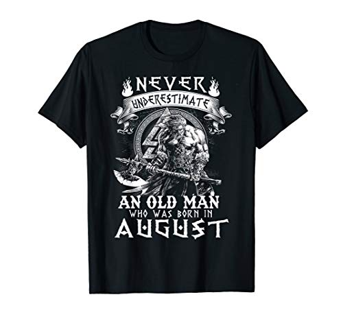 Never Underestimate An Old Man Who Was Born In August Tee