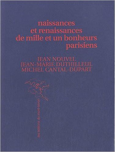 Read Online Naissances et renaissances de mille et un bonheurs parisiens pdf, epub ebook