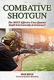 Combative Shotgun: The MOST Effective Close Quarter