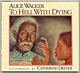 img - for TO HELL WITH DYING: How loving care help revive old Mr.Sweet. book / textbook / text book