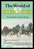 img - for The World of Sled Dogs: From Siberia to Sport Racing by Lorna Coppinger (1977-02-03) book / textbook / text book