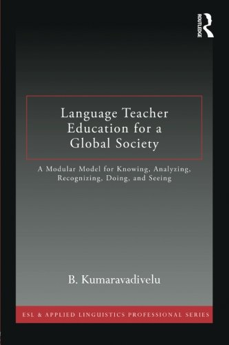 Language Teacher Education for a Global Society (ESL & Applied Linguistics Professional Series)