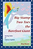 Big-Stamp Two-Toes the Barefoot Giant: Spring Tales of Tiptoes Lightly