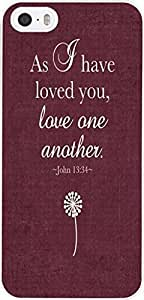 Case for Iphone 5S, iphone 5 Case Christian Quotes Bible Verses John 13:34 As I Have Loved You Love One Another