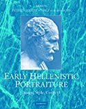Early Hellenistic Portraiture : Image, Style, Context, , 0521866596