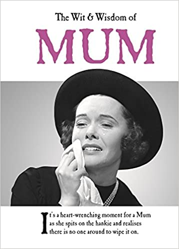 The wit and wisdom of mum from the bestselling greetings cards the wit and wisdom of mum from the bestselling greetings cards emotional rescue amazon emotional rescue 9781787411685 books m4hsunfo