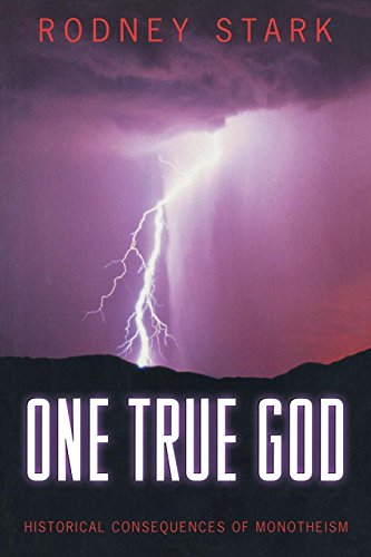 One True God: Historical Consequences of Monotheism