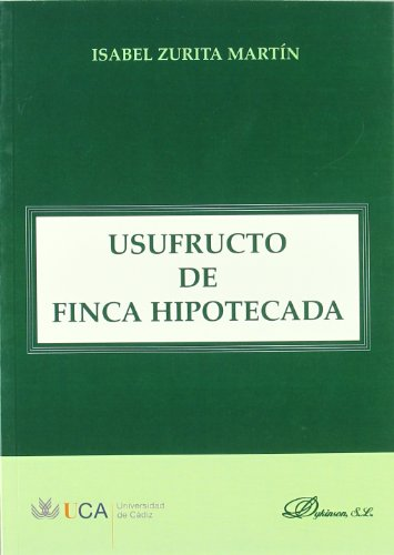 Usufructo De Finca Hipotecada  [Zurita Martín, Isabel] (Tapa Blanda)