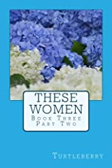 These Women - Book Three - Part Two (Volume 6) Paperback
