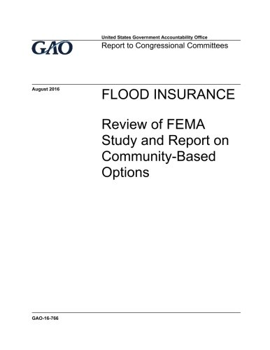 FLOOD INSURANCE Review of FEMA Study and Report on Community-Based Options pdf epub
