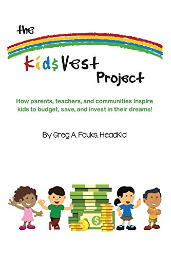 The Kid$Vest Project: How parents, teachers, and communities inspire kids to budget, save, and invest in their dreams
