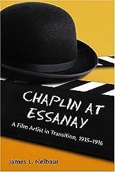 Chaplin at Essanay: A Film Artist in Transition, 1915–1916
