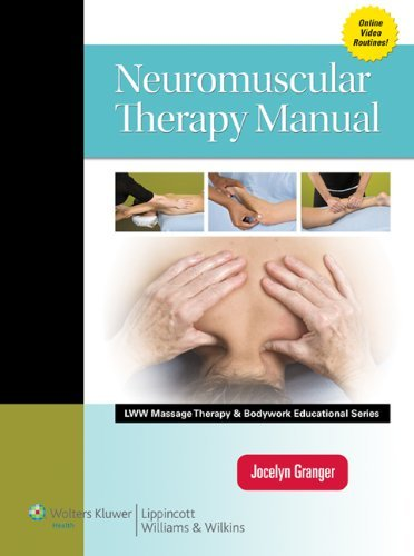 Neuromuscular Therapy Manual (LWW Massage Therapy and Bodywork Educational Series) by Jocelyn Granger ()