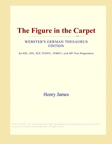 The Figure in the Carpet (Webster's German Thesaurus Edition) by ICON Group International, Inc.