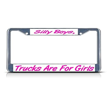 Chrome License Plate Frame Silly Boys Trucks Are For Girls Auto Accessory Navy