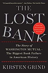 The Lost Bank: The Story of Washington Mutual-The Biggest Bank Failure in American History by Kirsten Grind (2013-07-16)