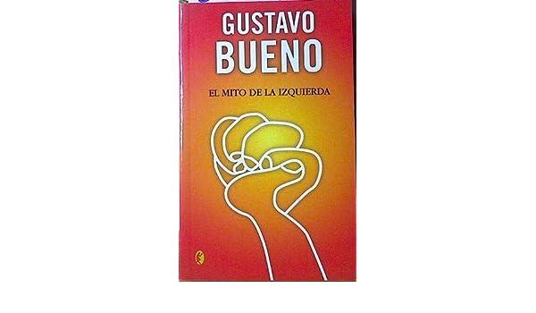 Mito de la izquierda, el (Byblos): Amazon.es: Bueno, Gustavo: Libros