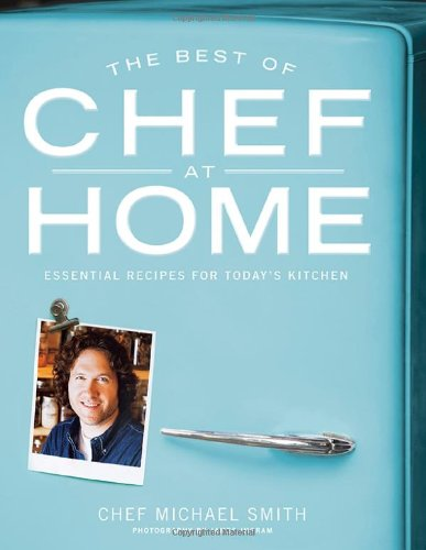 Read Online The Best of Chef at Home: Essential Recipes for Today's Kitchen PDF