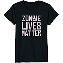 Zombie Lives Matter - Funny Halloween Costume T-Shirt