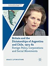 Britain and the Dictatorships of Argentina and Chile, 1973–82: Foreign Policy, Corporations and Social Movements