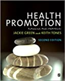 Health Promotion : Planning and Strategies, Green, Jackie and Tones, Keith, 1847874894